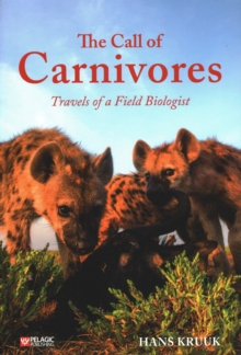 The Call of Carnivores : Travels of a Field Biologist, Paperback / softback Book