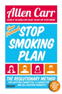 Your Personal Stop Smoking Plan : The Revolutionary Method for Quitting Cigarettes, E-Cigarettes and All Nicotine Products, EPUB eBook