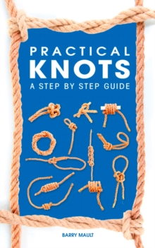 Practical Knots : A Step-by-step Guide, EPUB eBook