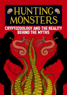Hunting Monsters : Cryptozoology and the Reality Behind the Myths, EPUB eBook