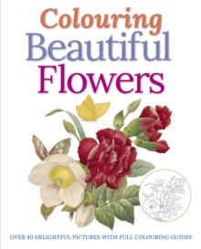 Colouring Beautiful Flowers, Paperback / softback Book