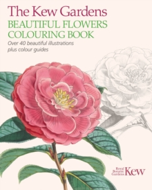 The Kew Gardens Beautiful Flowers Colouring Book, Paperback / softback Book
