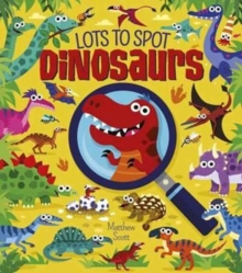 Lots to Spot Dinosaurs, Hardback Book