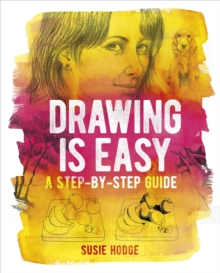 Drawing is Easy : A step-by-step guide, Paperback / softback Book