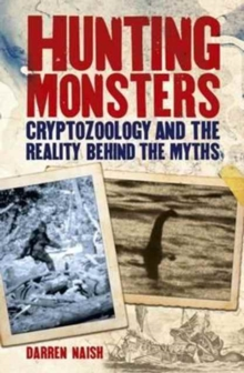 Hunting Monsters - Cryptozoology and the Reality Behind Myths, Paperback / softback Book