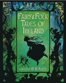 Fairy & Folk Tales of Ireland, Hardback Book