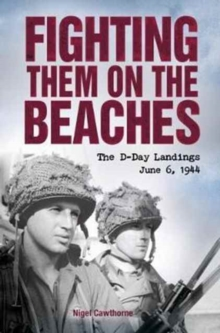 Fighting Them on the Beaches: the D-Day Landings, Paperback / softback Book