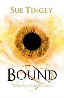 Bound : The Soulseer Chronicles Book 3, Paperback Book