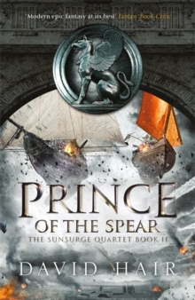 Prince of the Spear : The Sunsurge Quartet Book 2, Hardback Book