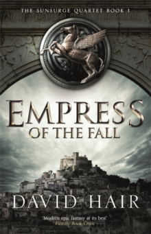 Empress of the Fall : The Sunsurge Quartet Book 1, Paperback Book
