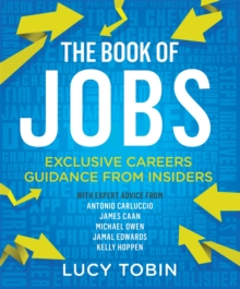 The Book of Jobs : Exclusive careers guidance from insiders, Paperback / softback Book