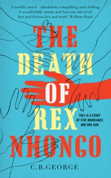 The Death of Rex Nhongo, Hardback Book