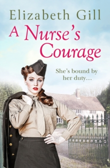 A Nurse's Courage : Can He Forget the Girl Who Left Him Behind?, EPUB eBook