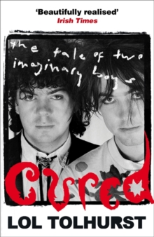 Cured : The Tale of Two Imaginary Boys, Paperback Book