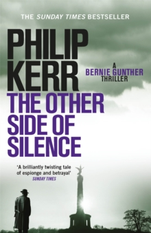 The Other Side of Silence : Bernie Gunther Thriller 11, Paperback Book