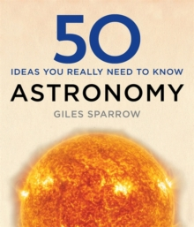 50 Astronomy Ideas You Really Need to Know, Hardback Book