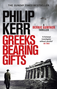 Greeks Bearing Gifts : Bernie Gunther Thriller 13, Paperback / softback Book