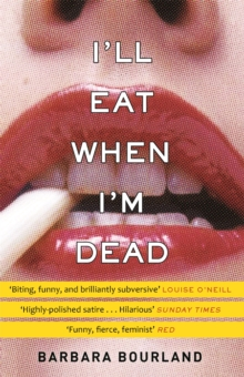 I'll Eat When I'm Dead : A sizzling romp through fashion's darker side, Paperback / softback Book