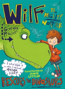 Wilf the Mighty Worrier Rescues the Dinosaurs : Book 5, Paperback Book