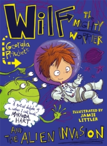 Wilf the Mighty Worrier and the Alien Invasion : Book 4, Paperback Book