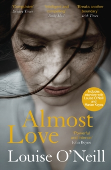 Almost Love : the addictive story of obsessive love from the bestselling author of Asking for It, EPUB eBook