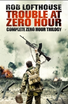 Trouble at Zero Hour : Complete Zero Hour Trilogy, Paperback Book