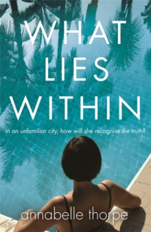 What Lies Within : The perfect gripping holiday read for Summer 2018, Paperback Book