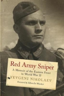 Red Army Sniper : A Memoir of the Eastern Front in World War II, Hardback Book