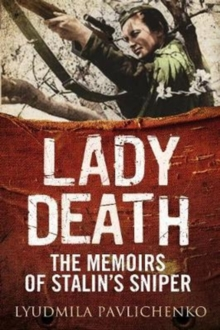 Lady Death : The Memoirs of Stalin's Sniper, Hardback Book