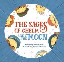 The Sages of Chelm and the Moon, Hardback Book