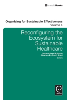 Reconfiguring the Eco-System for Sustainable Healthcare, Hardback Book