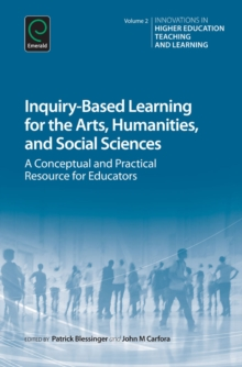 Inquiry-Based Learning for the Arts, Humanities and Social Sciences : A Conceptual and Practical Resource for Educators, Hardback Book