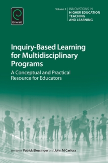 Inquiry-Based Learning for Multidisciplinary Programs : A Conceptual and Practical Resource for Educators, Hardback Book