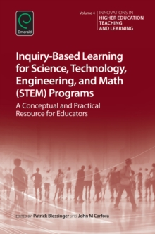 Inquiry-Based Learning for Science, Technology, Engineering, and Math (STEM) Programs : A Conceptual and Practical Resource for Educators, Hardback Book