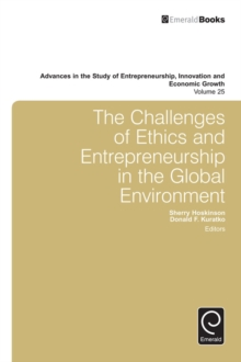 The Challenges of Ethics and Entrepreneurship in the Global Environment, Hardback Book