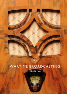 Wartime Broadcasting, Paperback / softback Book