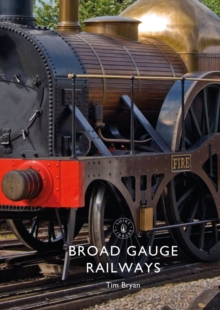 Broad Gauge Railways, Paperback / softback Book
