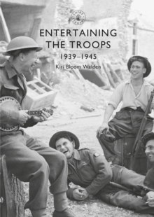 Entertaining the Troops : 1939-1945, Paperback / softback Book