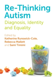Re-Thinking Autism : Diagnosis, Identity and Equality, EPUB eBook