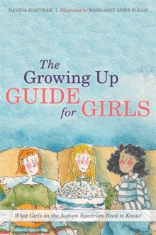 The Growing Up Guide for Girls : What Girls on the Autism Spectrum Need to Know!, PDF eBook