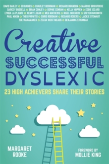 Creative, Successful, Dyslexic : 23 High Achievers Share Their Stories, EPUB eBook