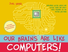 Our Brains Are Like Computers! : Exploring Social Skills and Social Cause and Effect with Children on the Autism Spectrum, PDF eBook