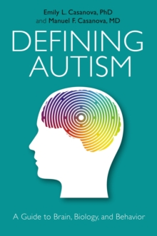 Defining Autism : A Guide to Brain, Biology, and Behavior, EPUB eBook