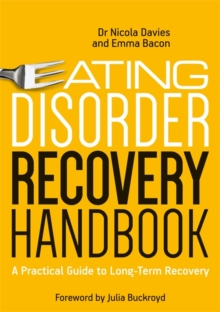 Eating Disorder Recovery Handbook : A Practical Guide to Long-Term Recovery, EPUB eBook