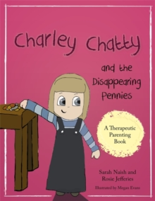 Charley Chatty and the Disappearing Pennies : A story about lying and stealing, PDF eBook