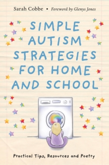 Simple Autism Strategies for Home and School : Practical Tips, Resources and Poetry, EPUB eBook