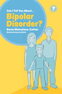 Can I tell you about Bipolar Disorder? : A guide for friends, family and professionals, EPUB eBook