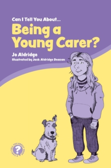 Can I Tell You About Being a Young Carer? : A Guide for Children, Family and Professionals, EPUB eBook