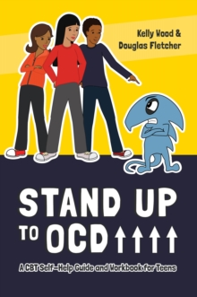 Stand Up to OCD! : A CBT Self-Help Guide and Workbook for Teens, PDF eBook