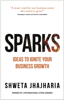 Sparks : Ideas to Ignite Your Business Growth, Paperback Book